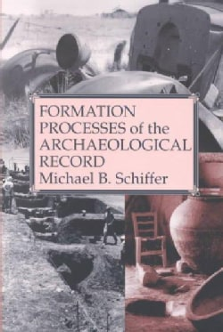 Formation Processes of the Archaeological Record (Paperback)