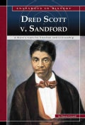 Dred Scott v. Sandford: A Slave's Case for Freedom and Citizenship (Hardcover)