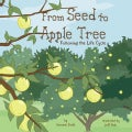 From Seed to Apple Tree: Following the Life Cycle (Hardcover)