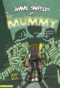 Jimmy Sniffles Vs the Mummy (Hardcover)