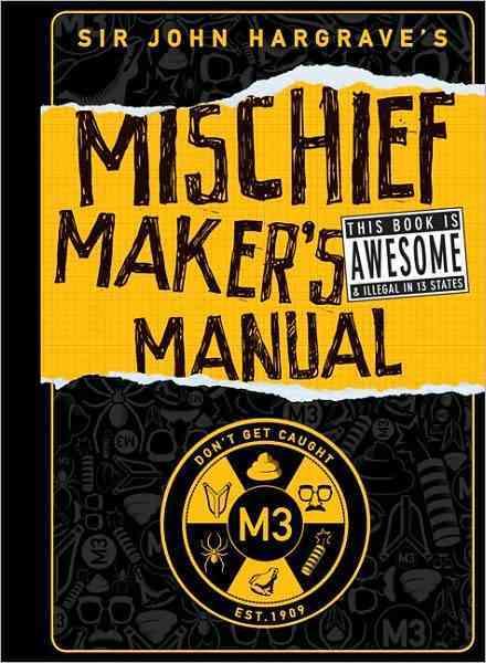 Sir John Hargrave's Mischief Maker's Manual (Hardcover)