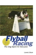 Flyball Racing: The Dog Sport for Everyone (Paperback)