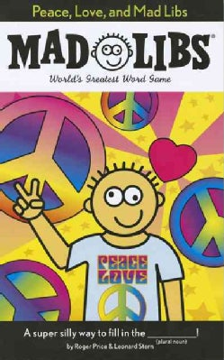 Peace, Love, and Mad Libs (Paperback)