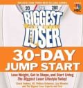 The Biggest Loser 30-day Jump Start: Lose Weight, Get in Shape, and Start Living The Biggest Loser Lifestyle Today! (Paperback)