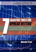 7 Charting Tools for Spread Betting: A Practical Guide to Making Money from Spread Betting With Technical Analysis (Paperback)