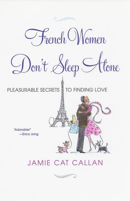 French Women Don't Sleep Alone: Pleasurable Secrets to Finding Love (Paperback)