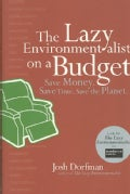 The Lazy Environmentalist on a Budget: Save Money. Save Time. Save the Planet. (Paperback)