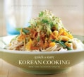Quick & Easy Korean Cooking: More Than 70 Everyday Recipes (Paperback)