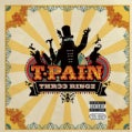 T-Pain - Thr33 Ringz (Parental Advisory)