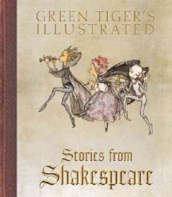 Green Tiger's Illustrated Stories from Shakespeare (Hardcover)