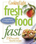 Cooking Light: Fresh Food Fast (Paperback)