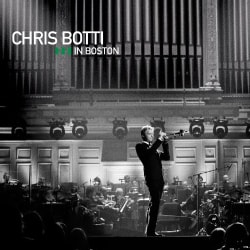 Chris Botti - Chris Botti In Boston