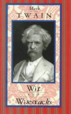 Mark Twain Wit and Wisecracks (Hardcover)