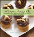 Bite-Size Desserts: Creating Mini Sweet Treats, from Cupcakes and Cobblers to Custards and Cookies (Hardcover)