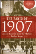 The Panic of 1907: Lessons Learned from the Market's Perfect Storm (Paperback)