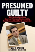 Presumed Guilty: What the Jury Never Knew About Laci Peterson's Murder and Why Scott Peterson Should Not Be on De... (Paperback)