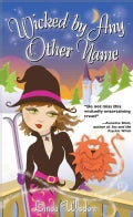 Wicked by Any Other Name (Paperback)