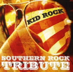 Various - Kid Rock Southern Rock Tribute