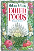 Making and Using Dried Foods (Paperback)