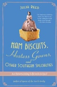 Ham Biscuits, Hostess Gowns, and Other Southern Specialties: An Entertaining Life (With Recipes) (Paperback)