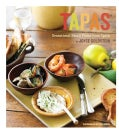 Tapas: Sensational Small Plates from Spain (Paperback)