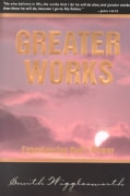 Greater Works: Experiencing God's Power (Paperback)