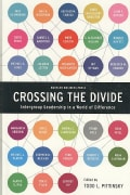 Crossing the Divide: Intergroup Leadership in a World of Difference (Hardcover)