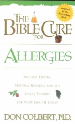 The Bible Cure for Allergies: Ancient Truths, Natural Remedies & the Latest Findings for Your Health Today (Paperback)