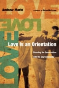 Love Is an Orientation: Elevating the Conversation With the Gay Community (Paperback)