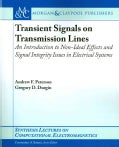 Transient Signals on Transmission Lines: An Introduction to Non-ideal Effects and Signal Integrity Issues in Elec... (Paperback)