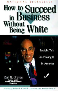 How to Succeed in Business Without Being White: Straight Talk on Making It in America (Paperback)