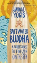 Saltwater Buddha: A Surfer's Quest to Find Zen on the Sea (Paperback)
