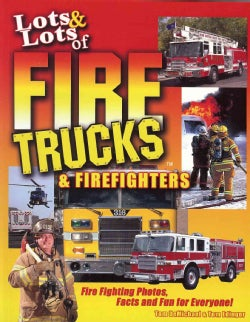 Lots & Lots of Fire Trucks & Firefighters (Paperback)