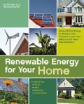 Renewable Energy for Your Home: Using Off-Grid Energy to Reduce Your Footprint, Lower Your Bills and Be More Self... (Paperback)