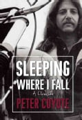 Sleeping Where I Fall: A Chronicle (Paperback)