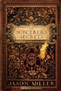 The Sorcerer's Secrets: Strategies in Practical Magick (Paperback)