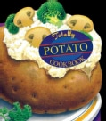 The Totally Potato Cookbook (Paperback)