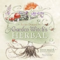 Garden Witch's Herbal: Green Magick, Herbalism & Spirituality (Paperback)