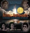 Almost Astronauts: 13 Women Who Dared to Dream (Paperback)