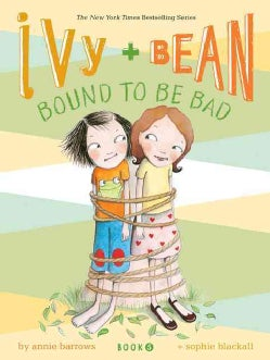 Ivy and Bean Bound to Be Bad (Paperback)