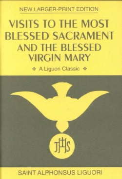 Visits to the Most Blessed Sacrament & the Blessed Virgin Mary (Paperback)