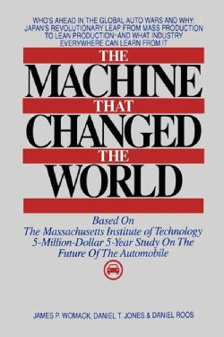 The Machine That Changed the World: Based on the Massachusetts Institute of Technology 5-Million-Dolla 5-Year Stu... (Hardcover)