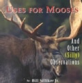 Uses for Mooses, and Other(silly) Observations (Hardcover)