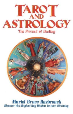 Tarot and Astrology: The Pursuit of Destiny (Paperback)
