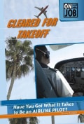 Cleared for Takeoff: Have You Got What It Takes to Be an Airline Pilot? (Hardcover)