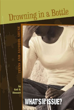 Drowning in a Bottle: Teens and Alcohol Abuse (Hardcover)