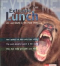 Extreme Lunch!: Life and Death in the Food Chain (Paperback)