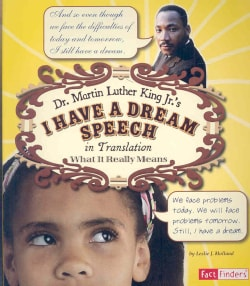 Dr. Martin Luther King Jr.'s I Have a Dream Speech in Translation: What it Really Means (Paperback)