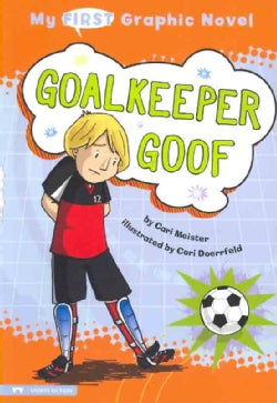 My First Graphic Novel: Goalkeeper Goof (Paperback)