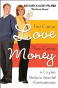 First Comes Love, Then Comes Money: A Couple's Guide to Financial Communication (Paperback)